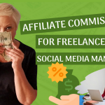 Affiliate Commissions for Freelancers and Social Media Managers