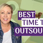 When Is The Best Time To Outsource Or Hire A Virtual Assistant