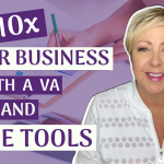 Free Tools Plus a Virtual Assistant Can 10x Your Business