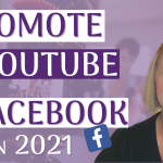 How to Promote YouTube Videos via Facebook 2021