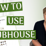 How Clubhouse Can Help You Connect With Your Dream 100